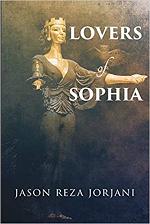 Lovers Of Sophia – Jason Reza Jorjani (2017)