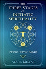 The Three Stages Of Initiatic Spirituality – Angel Millar (2020)