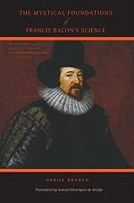 The Mystical Foundations Of Francis Bacon's Science – Daniel Branco (2020)