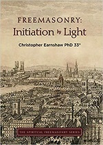 Freemasonry: Initiation By Light – Christopher Earnshaw (2020)