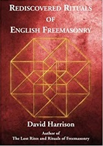 Rediscovered Rituals Of English Freemasonry – David Harrison (2020)