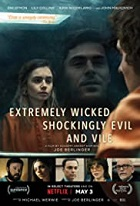 Extremely Wicked, Shockingly Evil And Vile – Joe Berlinger (2019)