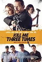Kill Me Three Times – Kriv Stenders (2014)