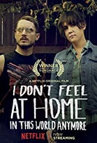 I Don't Feel At Home In This World Anymore – Macon Blair (2017)