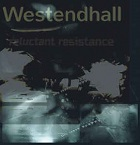 Westendhall – Reluctant Resistance (2020)