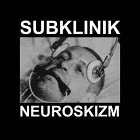 Subklinik - Neuroskizm (2021)